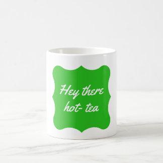 """Hey there hot-tea"" Mug Green"