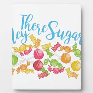 Hey There Sugar Plaque