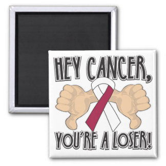 Hey Throat Cancer You're a Loser Refrigerator Magnet