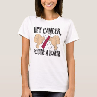 Hey Throat Cancer You're a Loser T-Shirt