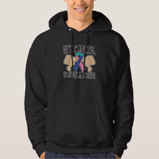 Hey Thyroid Cancer You're a Loser Hoodie