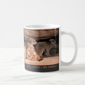 Hey, Where's the Remote! Coffee Mug
