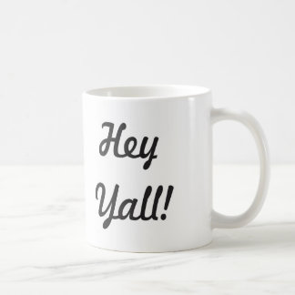 Hey Yall! Coffee Mug