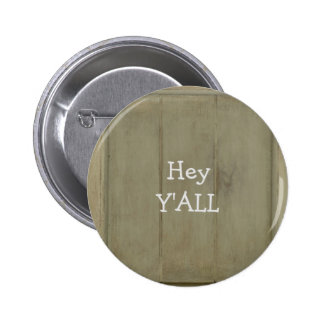 Hey YALL Rustic Wood 6 Cm Round Badge