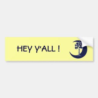 Hey Y'All! South Carolina Palmetto Bumper Sticker