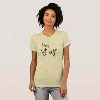 Hey Y'all T-Shirt