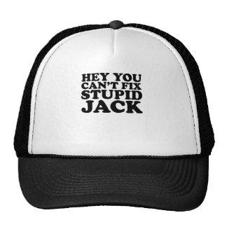 Hey You Cant Fix Stupid Jack Shirts.png Hats