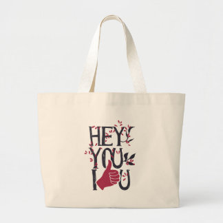 Hey you i LOVE YOU Large Tote Bag