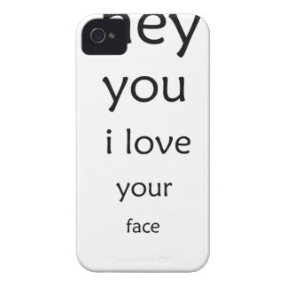 hey you i love  your face iPhone 4 Case-Mate case