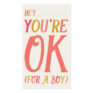 Hey! You're Okay (For A Boy) Valentine's Day Card Pack Of Standard Business Cards