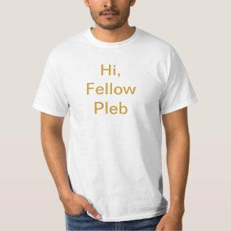 Hi, Fellow Pleb Tshirt