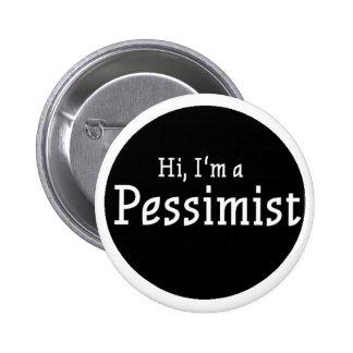 Hi, I'm A Pessimist Button