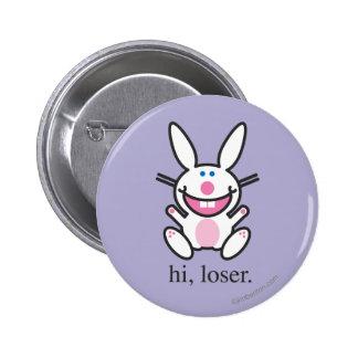 Hi Loser 6 Cm Round Badge