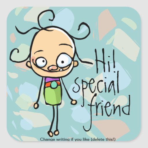 HI Special friend,unique,one of a kind.Best Friend Stickers