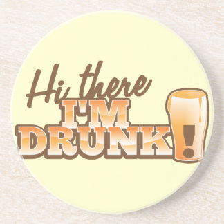 Hi there! I'm DRUNK! from the Beer Shop Drink Coaster