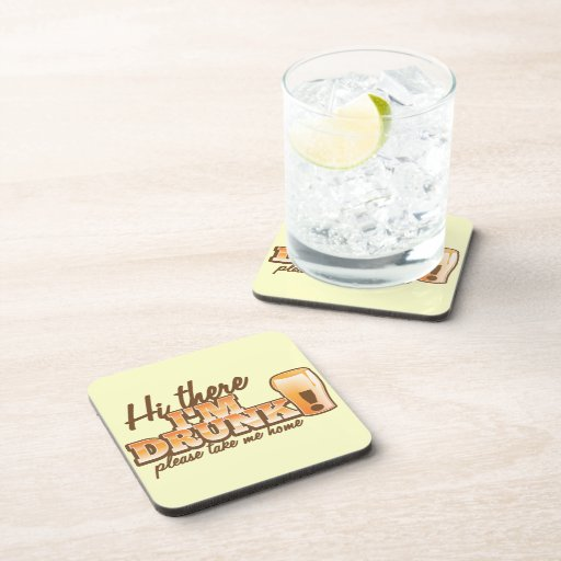 Hi there! I'm DRUNK please take me home The Beer S Coasters