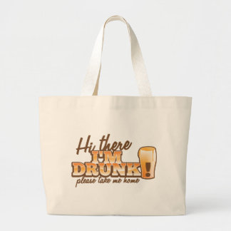 Hi there! I'm DRUNK please take me home The Beer S Large Tote Bag