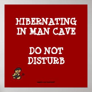 Hibernating Man Cave Poster