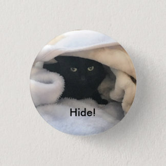 Hide like a Cat 3 Cm Round Badge