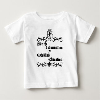 Hide The Information Establish Education Baby T-Shirt