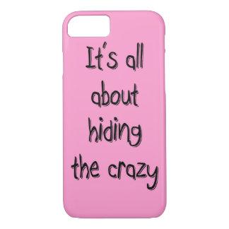HIDING THE CRAZY iPhone 7 CASE