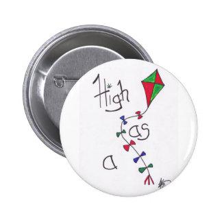 High as a kite 6 cm round badge