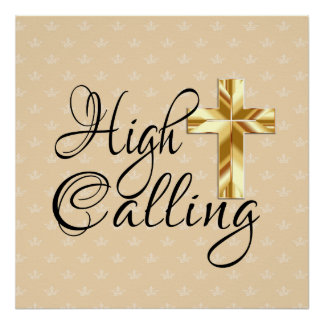 High Calling with Gold Cross on Crowns Poster