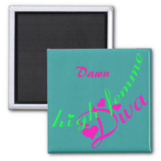 High Femme Diva Customizable Magnet
