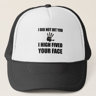 High Fived Your Face Trucker Hat