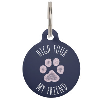 High Four My Friend Funny Dog Pet Tag