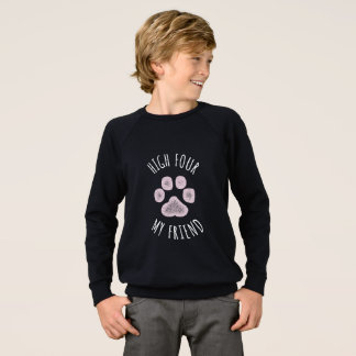 High Four My Friend Funny Dog Sweatshirt