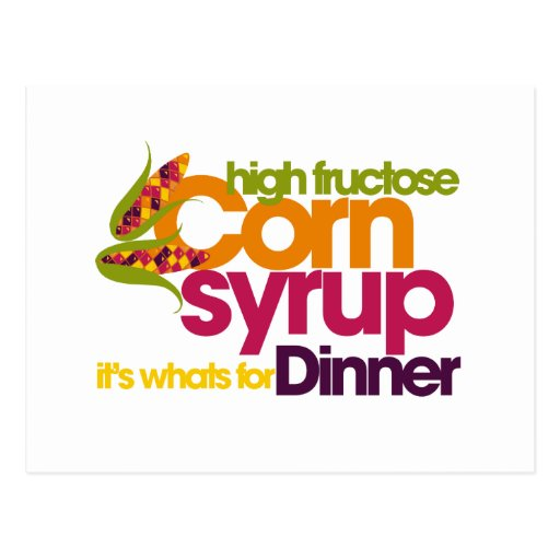 High Fructose Corn Syrup Post Cards