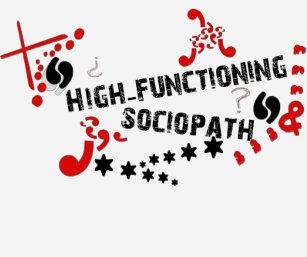 High Functioning Sociopath T-Shirts & Shirt Designs | Zazzle