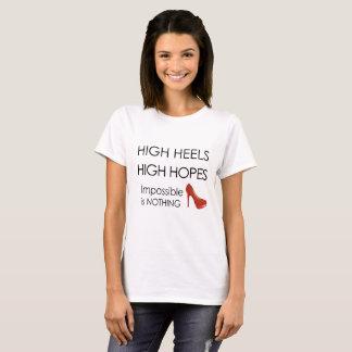 High Heels - High Hopes T-Shirt