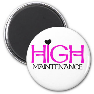 High Maintenance Tshirts and Gifts Magnet