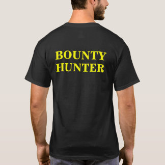 High Profile Bounty Hunter Identification T-Shirt