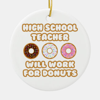 High School Teacher Will Work For Donuts Christmas Tree Ornaments