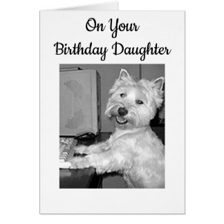***HIGH TECH*** BIRTHDAY WISH DAUGHTER FROM WESTIE CARD