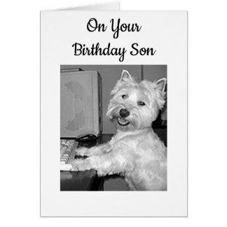 ****HIGH TECH**** BIRTHDAY WISHES SON FROM WESTIE CARD