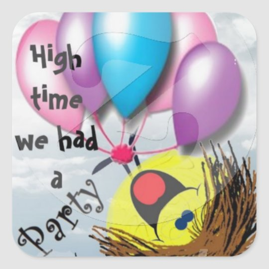 .High time for a party Square Sticker