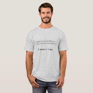Higher vibration T-Shirt