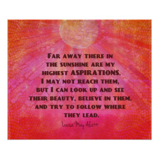 Highest Aspirations quote Louisa May Alcott Poster
