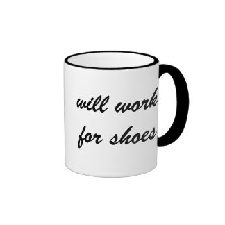 Highly Motivated Will Work for Shoes Maybe Mug
