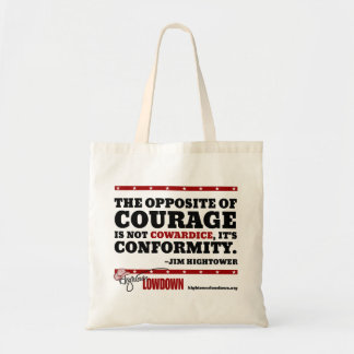 Hightower Lowdown: The opposite of courage (Tote) Tote Bag