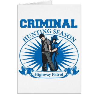 Highway Patrol Criminal Hunting Season Greeting Card