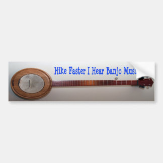 Hike Faster I Hear Banjo Music Bumper Sticker