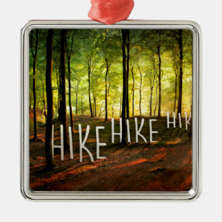 Hike Hike Hike Silver-Colored Square Decoration