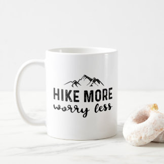 Hike More Worry less Coffee Mug