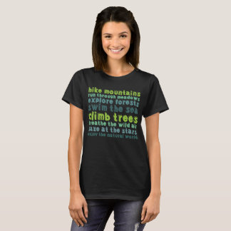 Hike Mountains Explore Forests Swim the Sea T-Shirt