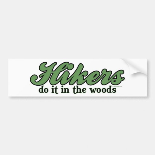 Hikers Do it in The Woods Bumper Stickers